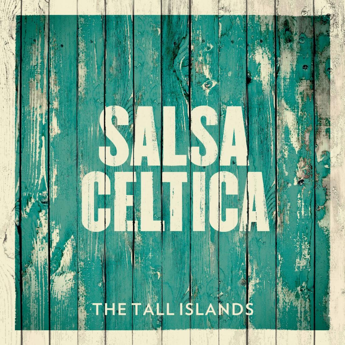 The Tall Islands - Salsa Celtica