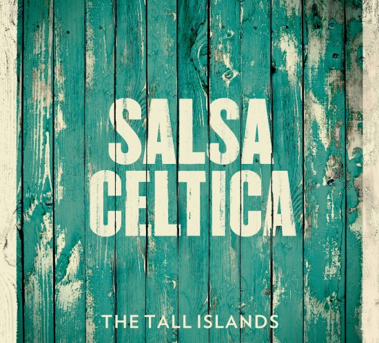 The Tall Islands - Salsa Celtica